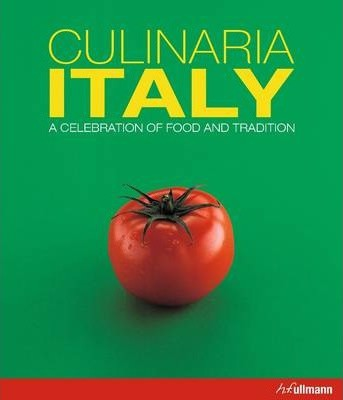 Culinaria Italy: A Celebration of Food and Tradition_Claudia Piras_9783848008193_Ullmann Publishing