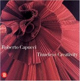 Roberto Capucci: Timeless Creativity_Gianluca Bauzano_9788884910288_Skira