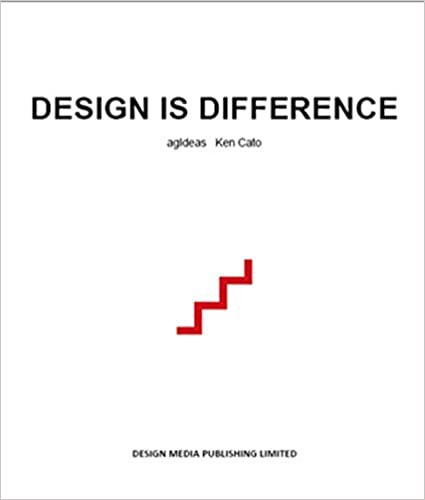 Design is Difference_Ken Cato_9789881296955_Design Media Publishing