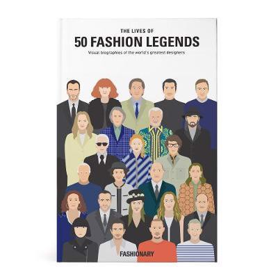The Lives of 50 Fashion Legends : Visual biographies of the world's greatest designers_FASHIONARY_9789887711025_Fashionary International Limited