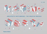 Making Marks : Architects' Sketchbooks - The Creative Process_Will Jones_9780500021316_Thames & Hudson Ltd