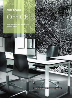 Office Design: No. 1 : Most Innovative and Newest Office Interiors Design_New Space Editorial Team_9781910596708_Design Media Publishing (UK) Limited