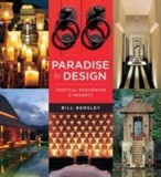 Paradise by Design : Tropical Resorts and Residences by Bensley Design Studios_Bill Bensley_9780794607661_Tuttle Publishing