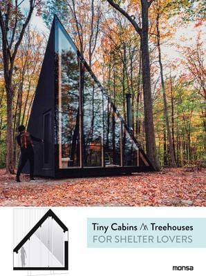 Tiny Cabins and Tree Houses: For Shelter Lovers_ Anna Minguet_9788416500949_Instituto Monsa de Ediciones