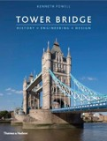 Tower Bridge : History * Engineering * Design_Kenneth Powell_9780500343494_Thames & Hudson Ltd