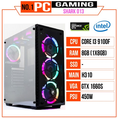 PC GAMING SHARK 013 (I3 9100F/H310/8GB RAM/GTX 1660 Super/450W/Tản CR1200/RGB)