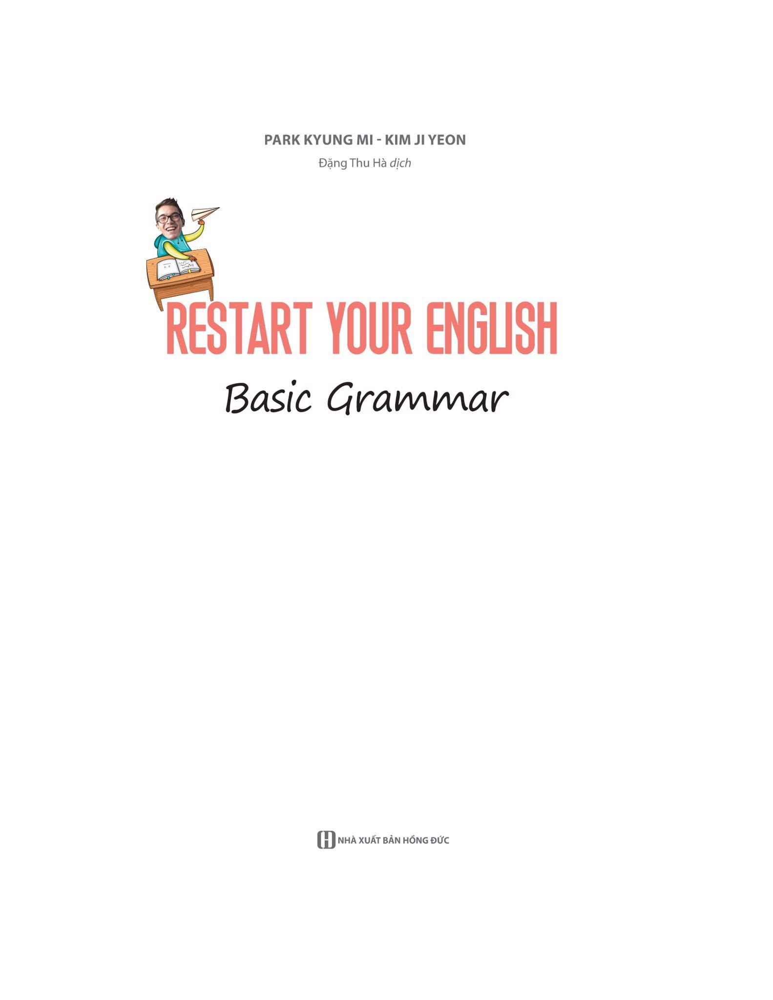 Restart your English - Basic Grammar (Bìa xanh dương)