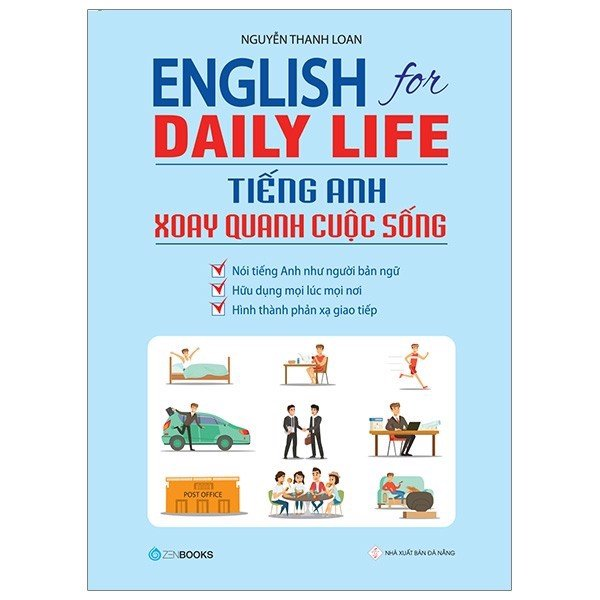 Enlish For Daily Life - Tiếng Anh Xoay Quanh Cuộc Sống