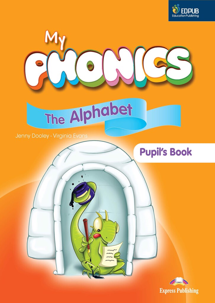 My Phonics 1 The Alphabet Student's Book (International) With Crossplatform Application