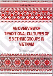 An overview of traditional cultures of 53 ethnic groups in Vietnam