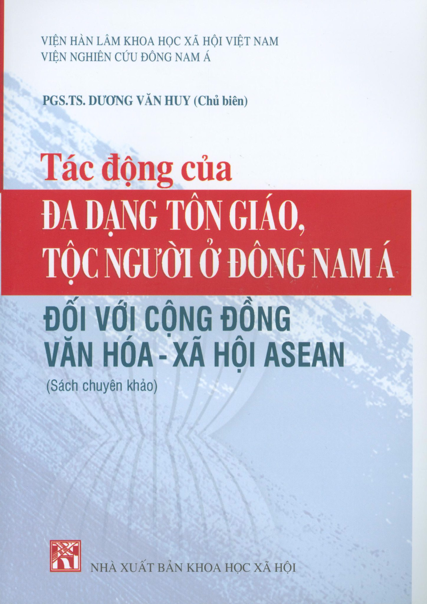Tác động của đa dạng tôn giáo, tộc người ở Đông Nam Á đối với cộng đồng văn hóa - xã hội ASEAN/Impacts of religious and ethnic diversity in Southeast Asia on the ASEAN socio-cultural community