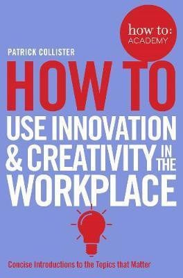 How To Use Innovation and Creativi