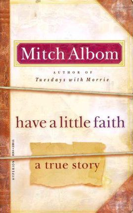 HAVE A LITTLE FAITH: A TRUE STORY (INTERNATIONAL EDITION)