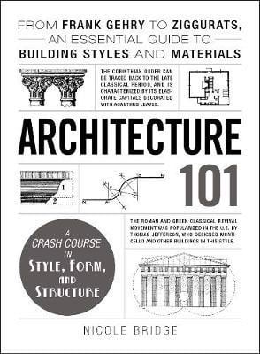 Architecture 101: From Frank Gehry to Ziggurats,