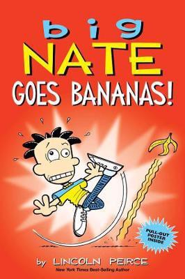 BIG NATE GOES BANANAS