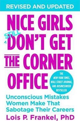 Nice Girls Don't Get the Corner Office (International): Unconscious Mistakes Women