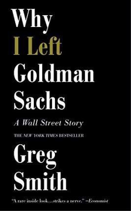 Why I Left Goldman Sachs (International): A Wall Street Story