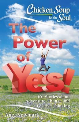Chicken Soup for the Soul: The Power of Yes