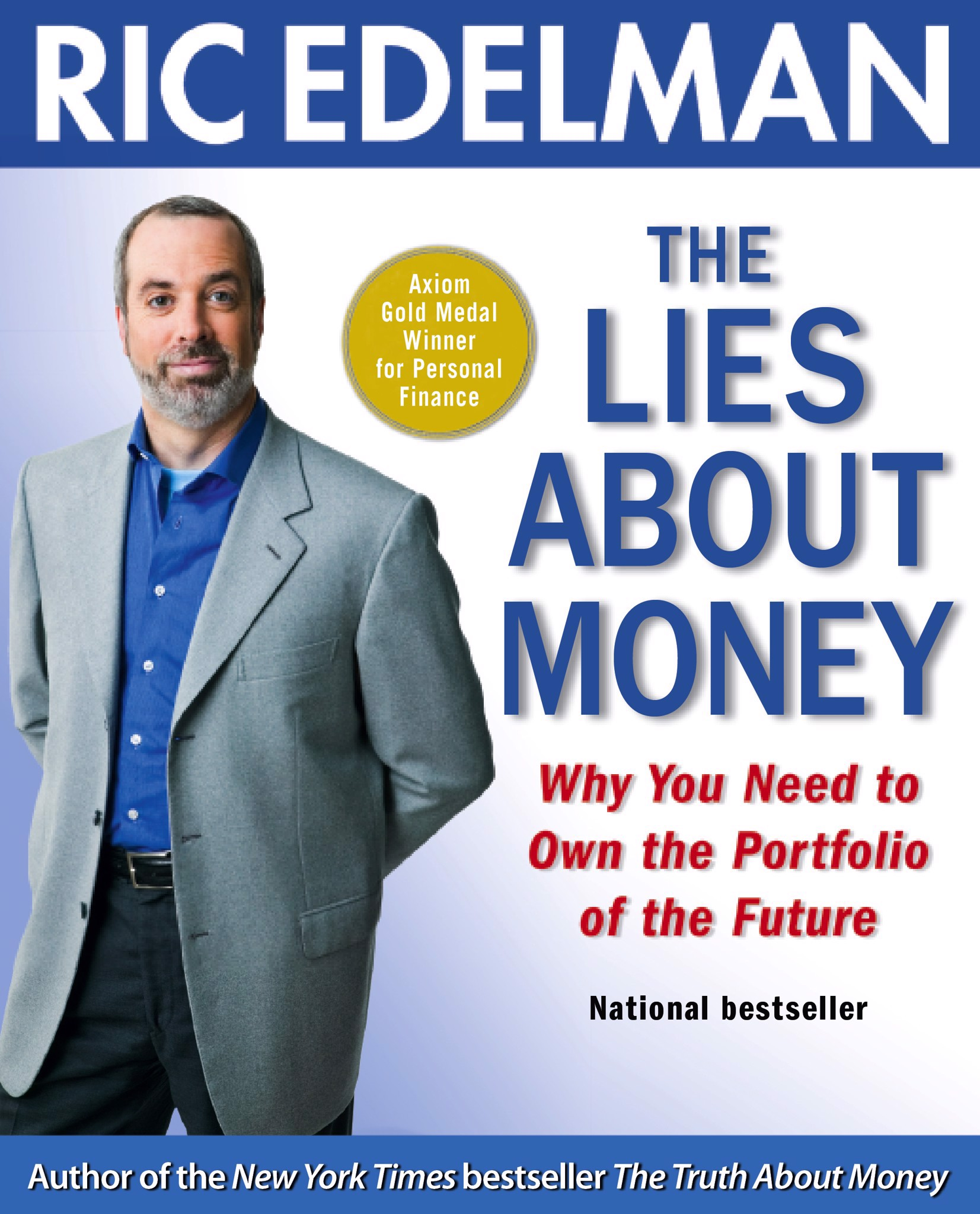 The Lies About Money: Why You Need to Own the Portfolio of the Future Edelman, Ric