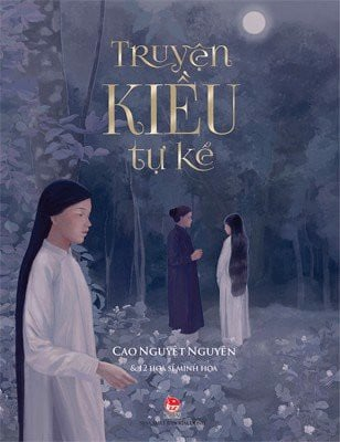 Truyện Kiều tự kể/The Tale of Kiều in the narrative form