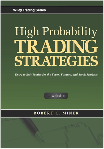 High Probability Trading Strategies: Entry to Exit Tactics for the Forex, Futures, and Stock Markets 1st Edition