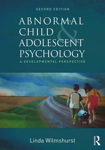 Abnormal Child and Adolescent Psychology: A Developmental Perspective, Second Edition