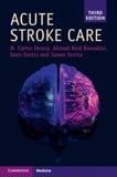 Acute Stroke Care (Cambridge Manuals in Neurology), 3rd Edition