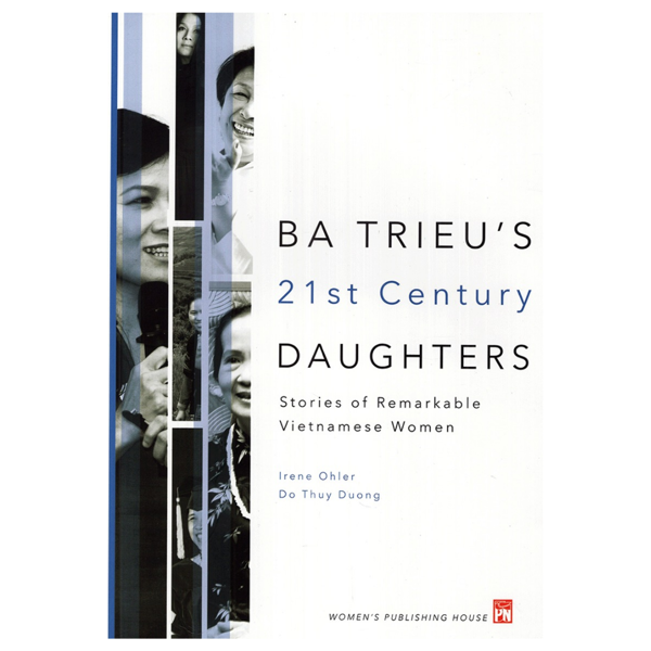 Ba Trieu's 21st Century Daughters - A book about the inspirational women of Vietnam