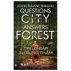 Tìm Lời Đáp Từ Rừng Thẳm - Questions From The City, Answers From The Forest